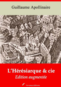 L'Hérésiarque et cie – suivi d'annexes