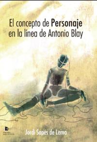 El concepto de personaje en la línea de Antonio Blay