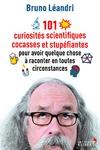 Livre numérique 101 curiosités scientifiques cocasses et stupéfiantes pour avoir quelque chose à raconter en toutes circonstances
