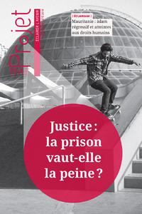Revue Projet - Justice : la prison vaut-elle la peine ?, été 2018