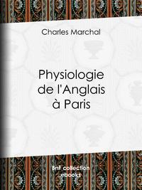 Physiologie de l'Anglais ? Paris