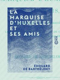 La Marquise d'Huxelles et ses amis