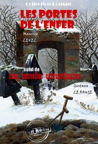 Les portes de l'enfer, suivi de Cinq nouvelles extraordinaires (par Gustave Le Rouge), édition intégrale