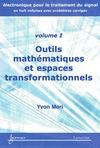 Livre numérique Outils mathématiques et espaces transformationnels (Manuel d'électronique pour le traitement du signal Vol. 1)
