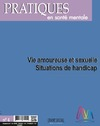 Livre numérique PSM 4-2017. Vie amoureuse et sexuelle. Situations de handicap