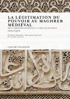 Livre numérique La légitimation du pouvoir au Maghreb médiéval