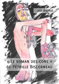 """""""Le roman des cons"""" de P?trille Biscorneau"""