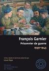 Livre numérique François Garnier. Prisonnier de guerre, 1939-1943