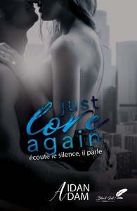 Just Love Again : ?coute le silence, il parle.