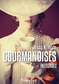 Gourmandises - L'Intégrale