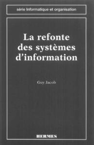 La refonte des systèmes d'information (Série informatique et organisation)
