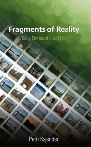 Fragments of Reality, Daily Entries of Lived Life