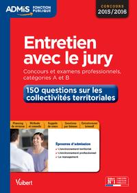 Livre numérique Entretien avec le jury - 150 questions sur les collectivités territoriales - Catégories A et B
