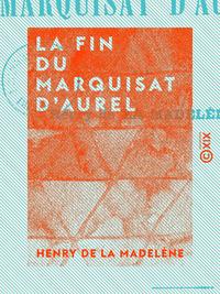 La Fin du marquisat d'Aurel