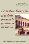 Livre numérique La justice française et le droit pendant le protectorat en Tunisie