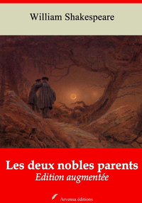 Les Deux Nobles Parents - suivi d'annexes