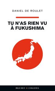 Image de couverture (Tu n'as rien vu à Fukushima)