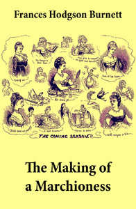 The Making of a Marchioness (Emily Fox-Seton, Complete)