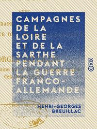 Campagnes de la Loire et de la Sarthe pendant la guerre franco-allemande - 1870-1871
