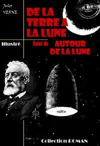 De la terre à la lune (suivi de Autour de la lune)