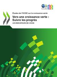 Vers une croissance verte : Suivre les progrès