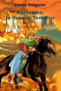 Guillaume, le dernier templier