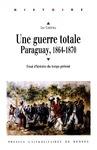 Livre numérique Une guerre totale, Paraguay, 1864-1870