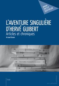 L'Aventure singulière d'Hervé Guibert