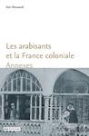 Livre numérique Les arabisants et la France coloniale. Annexes