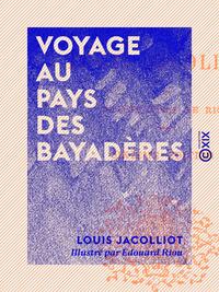 Voyage au pays des Bayadères, LES MOEURS ET LES FEMMES DE L'EXTRÈME-ORIENT