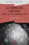 Livre numérique La formation continue - Utopie en 1970, urgence en 2012