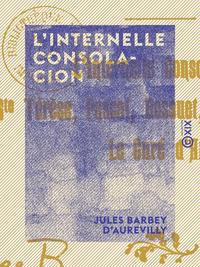 L'Internelle consolacion, SAINTE TÉRÈSE, PASCAL, BOSSUET, SAINT BENOÎT LABRE, LE CURÉ D'ARS