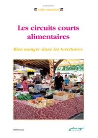 Circuits courts alimentaires (Les) (ePub), Bien manger dans les territoires