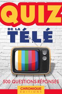 Livre numérique LE QUIZ DE LA TÉLÉ : TOUT LE PETIT ÉCRAN EN 500 QUESTIONS