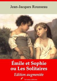 Emile et Sophie ou Les Solitaires – suivi d'annexes