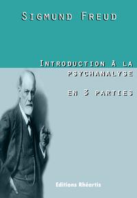 Introduction à la psychanalyse en 3 parties