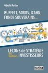Livre numérique Buffett, Soros, Icahn, Fonds souverains... Leçons de stratégie des meilleurs investisseurs