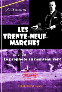 Les Trente-neuf marches (suivi de Le prophète au manteau vert), édition intégrale