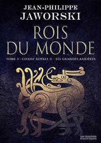 Rois du monde, Volume 3, Chasse royale : deuxième branche. Volume 2