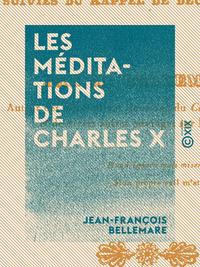 Les M?ditations de Charles X, Suivies du rappel de deux J?suites