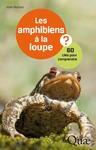 Livre numérique Les amphibiens à la loupe
