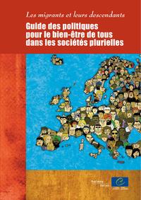 Les migrants et leurs descendants - Guide des politiques pour le bien-être de tous dans les sociétés