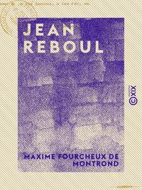 Jean Reboul - Étude historique et littéraire
