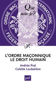 L'ordre maçonnique le Droit Humain, « Que sais-je ? » n° 3673