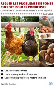 Régler les problèmes de ponte chez ses poules pondeuses, Comprendre et solutionner les baisses et arrêts de ponte