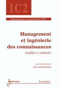 Management et ingénierie des connaissances : modèles et méthodes (Traité IC2, série Management et ge