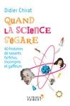 Livre numérique Quand la science s'égare - 40 histoires de savants farfelus, incompris et gaffeurs