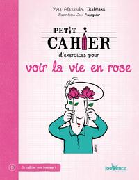 Petit cahier d'exercices pour voir la vie en rose