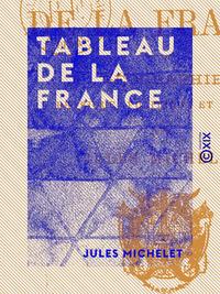 Tableau de la France, G?ographie physique, politique et morale