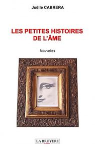 LES PETITES HISTOIRES DE L'ÂME